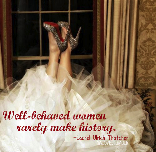 Well-Behaved Women Rarely Make History – The Naked Convos